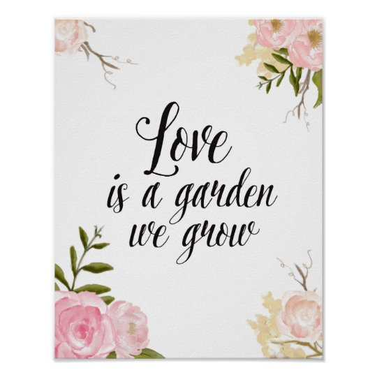Love is A Garden Romantic Floral Poster