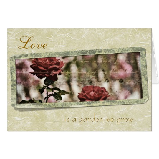 Love is a Garden We Grow Roses Card