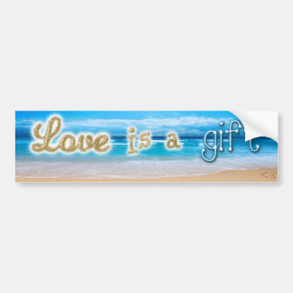 Love is a Gift- sticker Bumper Stickers