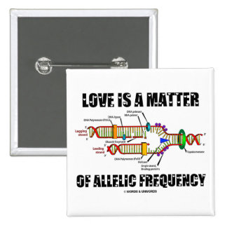 Love Is A Matter Of Allelic Frequency (DNA) 15 Cm Square Badge