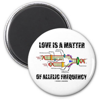 Love Is A Matter Of Allelic Frequency (DNA) 6 Cm Round Magnet