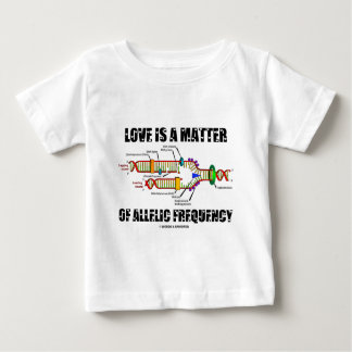Love Is A Matter Of Allelic Frequency (DNA) Baby T-Shirt
