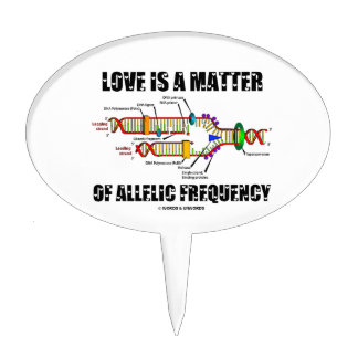 Love Is A Matter Of Allelic Frequency (DNA) Cake Picks