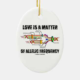 Love Is A Matter Of Allelic Frequency (DNA) Ceramic Oval Decoration