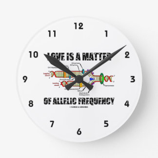 Love Is A Matter Of Allelic Frequency (DNA) Round Wallclock
