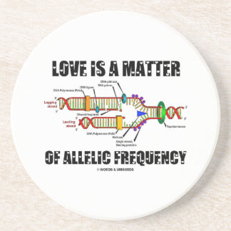 Love Is A Matter Of Allelic Frequency (DNA) Coasters