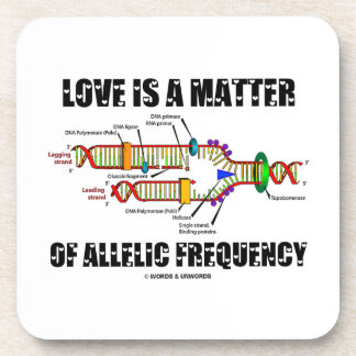 Love Is A Matter Of Allelic Frequency (DNA) Drink Coaster