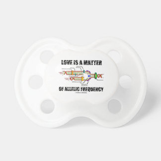 Love Is A Matter Of Allelic Frequency (DNA) Pacifier