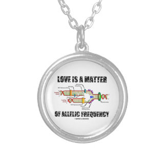 Love Is A Matter Of Allelic Frequency (DNA) Necklace