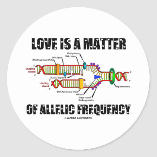 Love Is A Matter Of Allelic Frequency (DNA) Classic Round Sticker