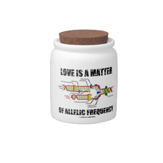 Love Is A Matter Of Allelic Frequency (DNA) Candy Jar