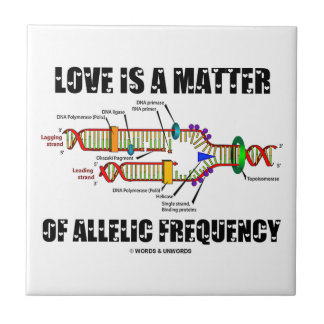 Love Is A Matter Of Allelic Frequency (DNA) Ceramic Tile