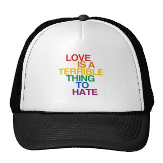 LOVE IS A TERRIBLE THING TO HATE TRUCKER HAT