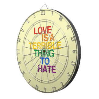 LOVE IS A TERRIBLE THING TO HATE DART BOARDS
