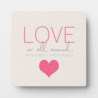 Love Is All Around Plaque