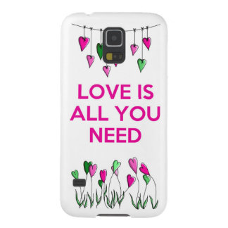 Love is all You Need.jpg Case For Galaxy S5