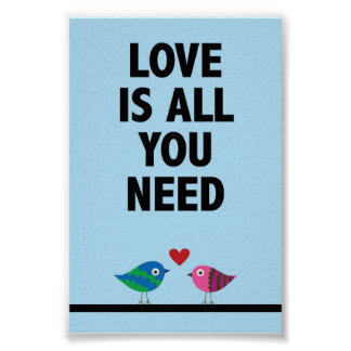 Love is all you need quote poster