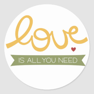 love is all you need round sticker