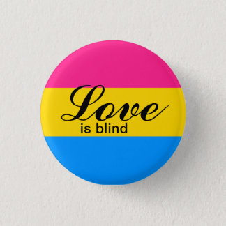 Love is Blind 3 Cm Round Badge