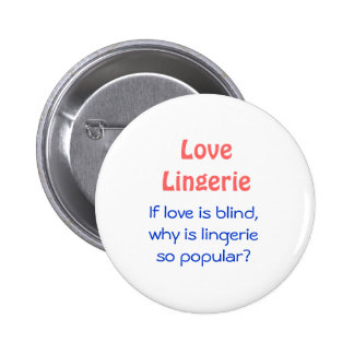Love is Blind Pinback Button