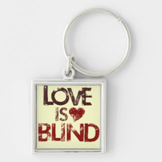 Love is Blind Key Chains