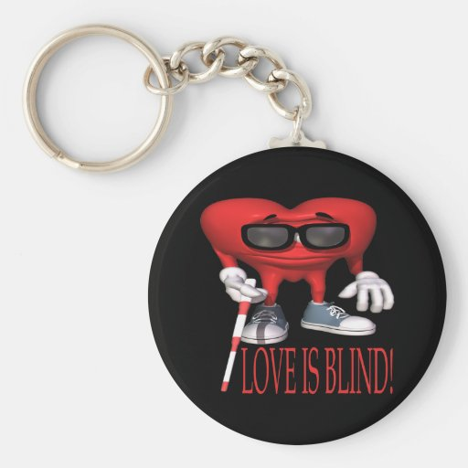 Love Is Blind Keychain