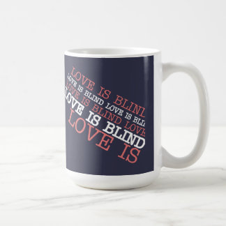 Love Is Blind Valentine's Day Mug