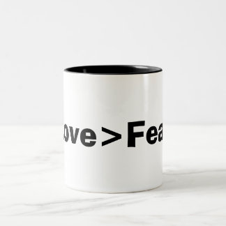"""Love is greater than fear"" Two Tone Coffee Mug"