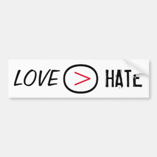 Love is greater than Hate Bumper Sticker