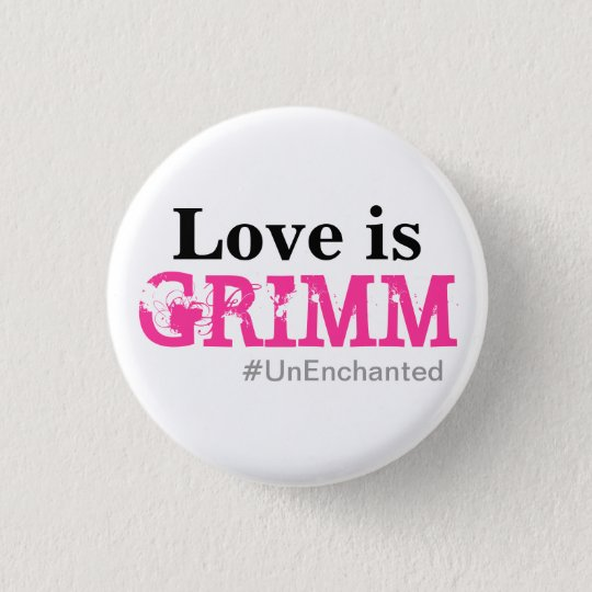 Love is Grimm button