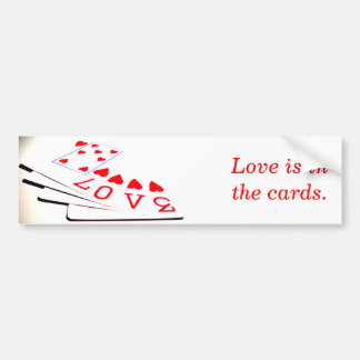 Love is in the cards. bumper sticker