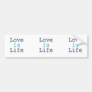 Love is Life Text Bumper Sticker