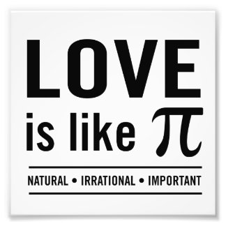 Love Is Like Pi Photo Print