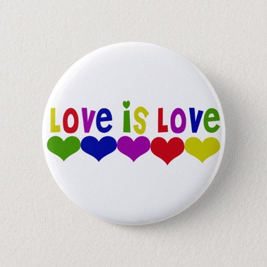 Love is Love 6 Cm Round Badge
