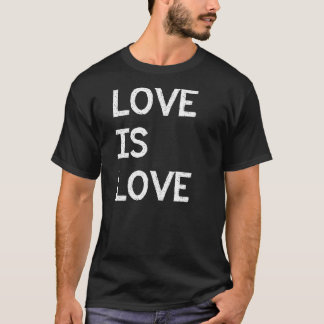 Love Is Love Gay Marriage Equality Rights T-Shirt