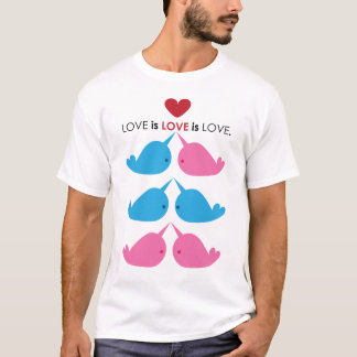 LOVE is LOVE is LOVE. Narwhals. T-Shirt