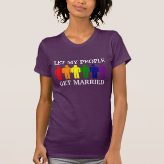 Love is Love Let my people get Married T-Shirt
