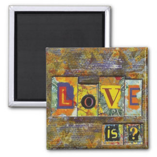 love Is ? Square Magnet