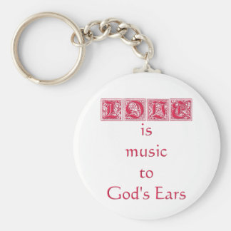"""Love is music to God's Ears"" Basic Round Button Key Ring"