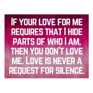 Love Is Never A Request For Silence Quote Postcard