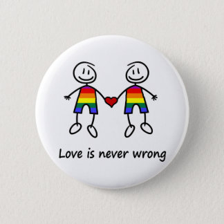 Love is Never Wrong 6 Cm Round Badge