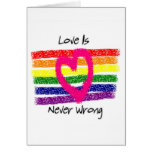 Love Is Never Wrong Greeting Cards