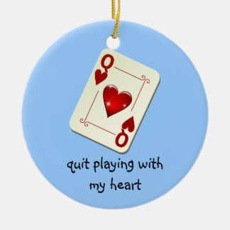 Love is Not a Card Game Quit Playing with My Heart Double-Sided Ceramic Round Christmas Ornament