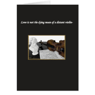 Love is Not a Dying Moan Card