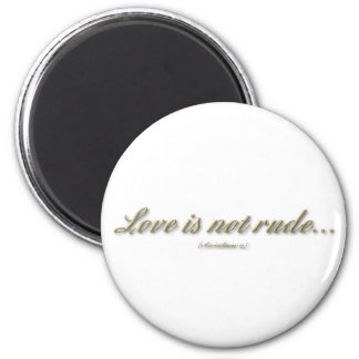 Love is not rude 1 Corinthians 13 Fridge Magnet
