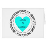 Love is patient greeting cards
