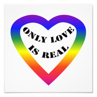 Love is real photographic print