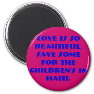 LOVE IS SO BEAUTIFUL, SAVE SOME FOR THE CHILDREN'S 6 CM ROUND MAGNET