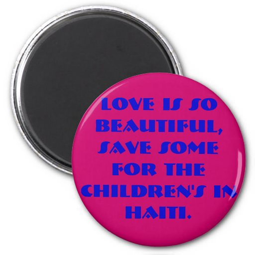 LOVE IS SO BEAUTIFUL, SAVE SOME FOR THE CHILDREN'S FRIDGE MAGNET