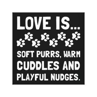 Love Is Soft Purrs Canvas Prints